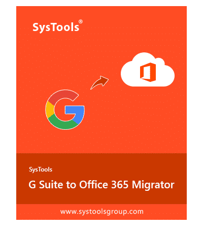 SysTools Migrator for Google Apps to Office 365