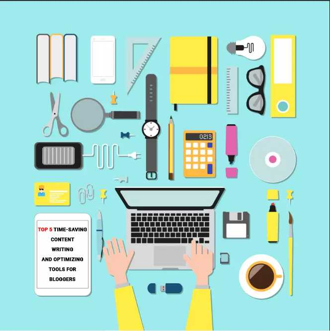 Top 5 Time-Saving content writing and optimizing tools for bloggers - NearFile.Com